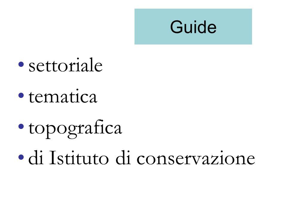 Guide settoriale tematica topografica di Istituto di conservazione