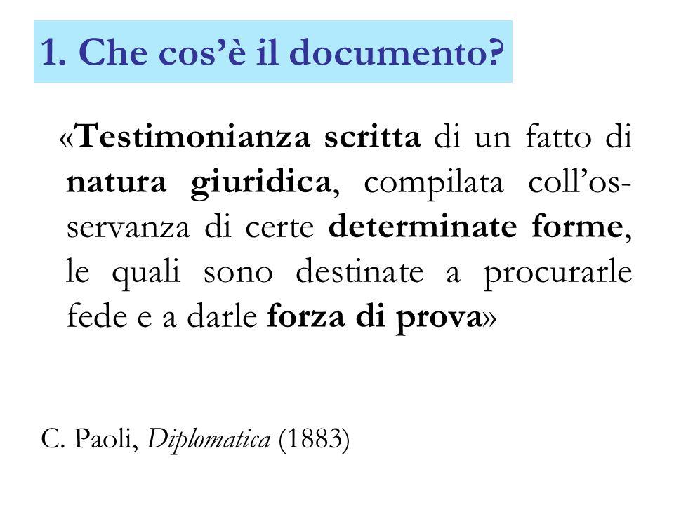 1. Che cosè il documento? «Testimonianza scritta di un fatto di natura giuridica, compilata collos- servanza di certe determinate forme, le quali sono