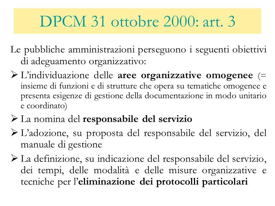 DPCM 31 ottobre 2000: art. 3 Le pubbliche amministrazioni perseguono i seguenti obiettivi di adeguamento organizzativo: Lindividuazione delle aree org