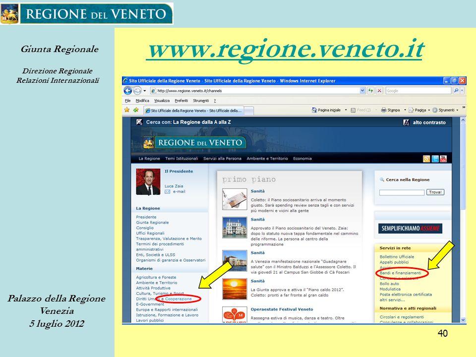 Giunta Regionale Direzione Regionale Relazioni Internazionali Palazzo della Regione Venezia 5 luglio 2012 40 www.regione.veneto.it