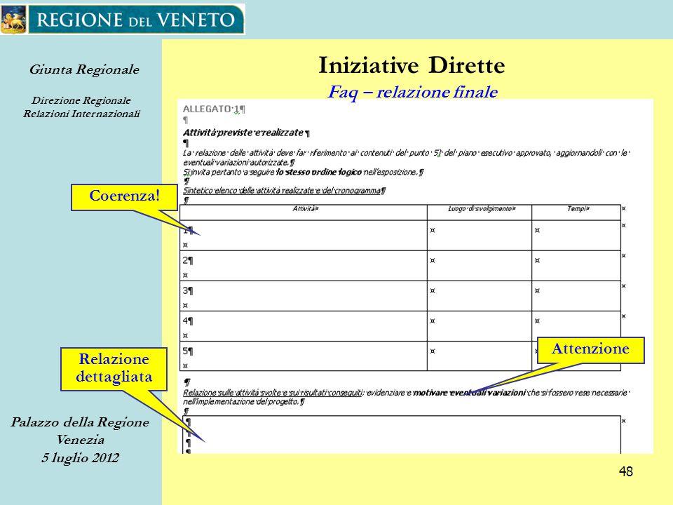 Giunta Regionale Direzione Regionale Relazioni Internazionali Palazzo della Regione Venezia 5 luglio 2012 48 Iniziative Dirette Faq – relazione finale Coerenza.