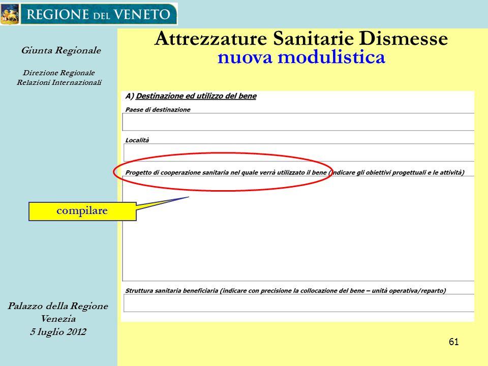 Giunta Regionale Direzione Regionale Relazioni Internazionali Palazzo della Regione Venezia 5 luglio 2012 61 Attrezzature Sanitarie Dismesse nuova modulistica compilare
