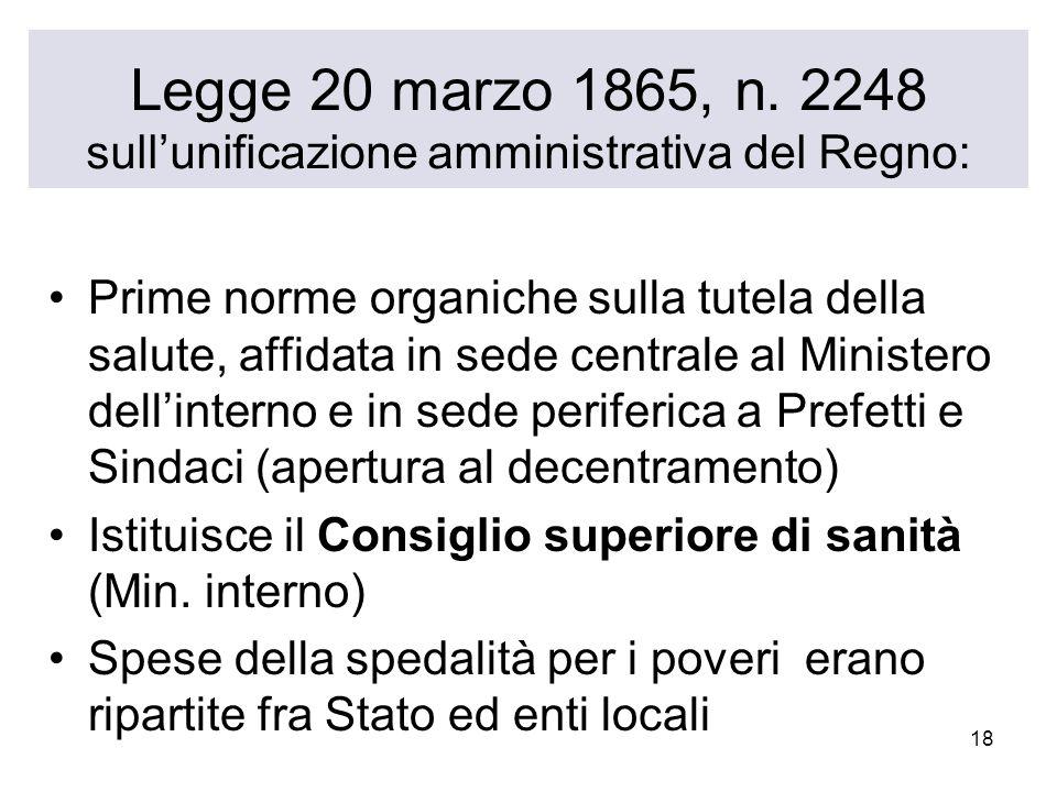 18 Legge 20 marzo 1865, n. 2248 sullunificazione amministrativa del Regno: Prime norme organiche sulla tutela della salute, affidata in sede centrale