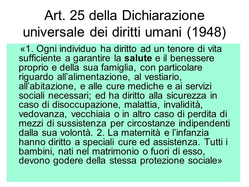 6 Art. 25 della Dichiarazione universale dei diritti umani (1948) «1. Ogni individuo ha diritto ad un tenore di vita sufficiente a garantire la salute