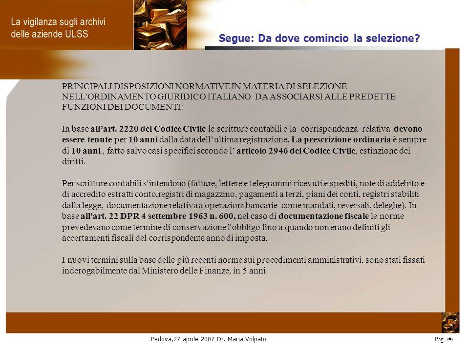 Padova,27 aprile 2007 Dr. Maria Volpato Pag. 24 PRINCIPALI DISPOSIZIONI NORMATIVE IN MATERIA DI SELEZIONE NELL'ORDINAMENTO GIURIDICO ITALIANO DA ASSOC