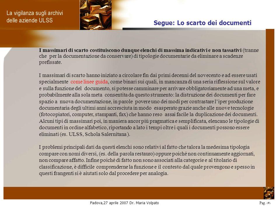 Padova,27 aprile 2007 Dr. Maria Volpato Pag. 28 I massimari di scarto costituiscono dunque elenchi di massima indicativi e non tassativi (tranne che p