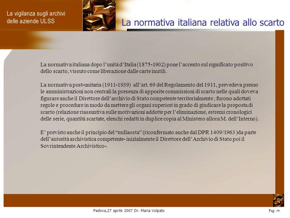Padova,27 aprile 2007 Dr. Maria Volpato Pag. 30 La normativa italiana dopo lunità dItalia (1875-1902) pone laccento sul significato positivo dello sca