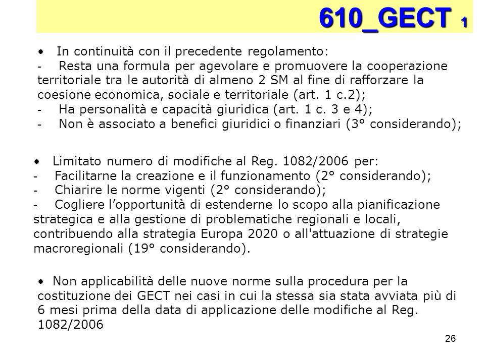26 610_GECT 1 In continuità con il precedente regolamento: - Resta una formula per agevolare e promuovere la cooperazione territoriale tra le autorità