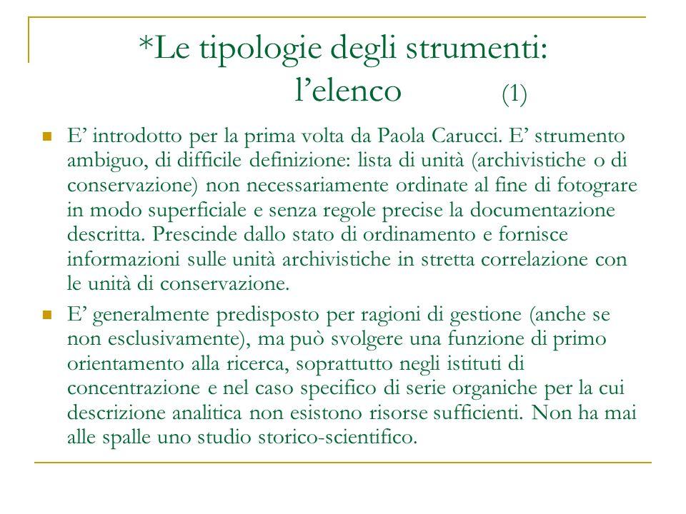 *Le tipologie degli strumenti: lelenco (1) E introdotto per la prima volta da Paola Carucci. E strumento ambiguo, di difficile definizione: lista di u