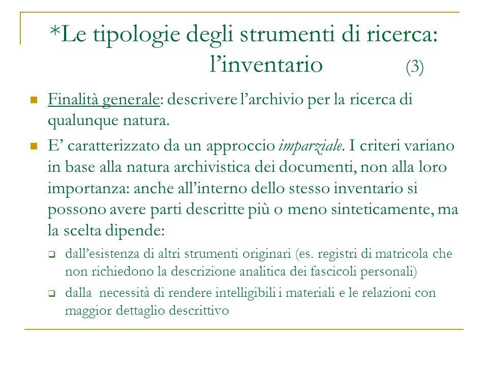 Finalità generale: descrivere larchivio per la ricerca di qualunque natura. E caratterizzato da un approccio imparziale. I criteri variano in base all