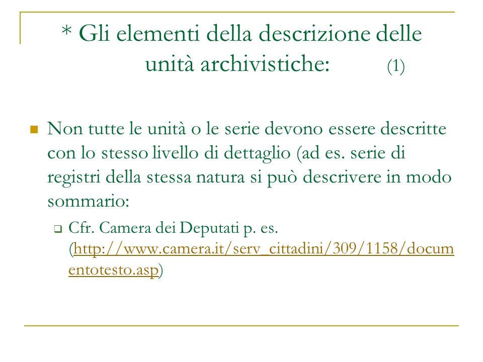 * Gli elementi della descrizione delle unità archivistiche: (1) Non tutte le unità o le serie devono essere descritte con lo stesso livello di dettagl