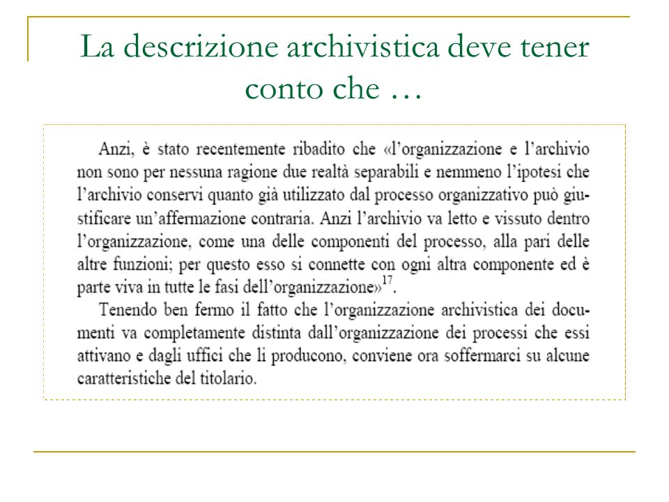 * La descrizione delle unità archivistiche: gli elementi (2) Si distinguono: 1.