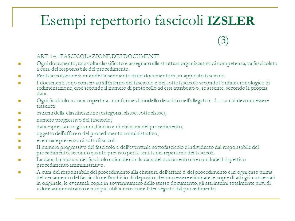 ART. 14 - FASCICOLAZIONE DEI DOCUMENTI Ogni documento, una volta classificato e assegnato alla struttura organizzativa di competenza, va fascicolato a