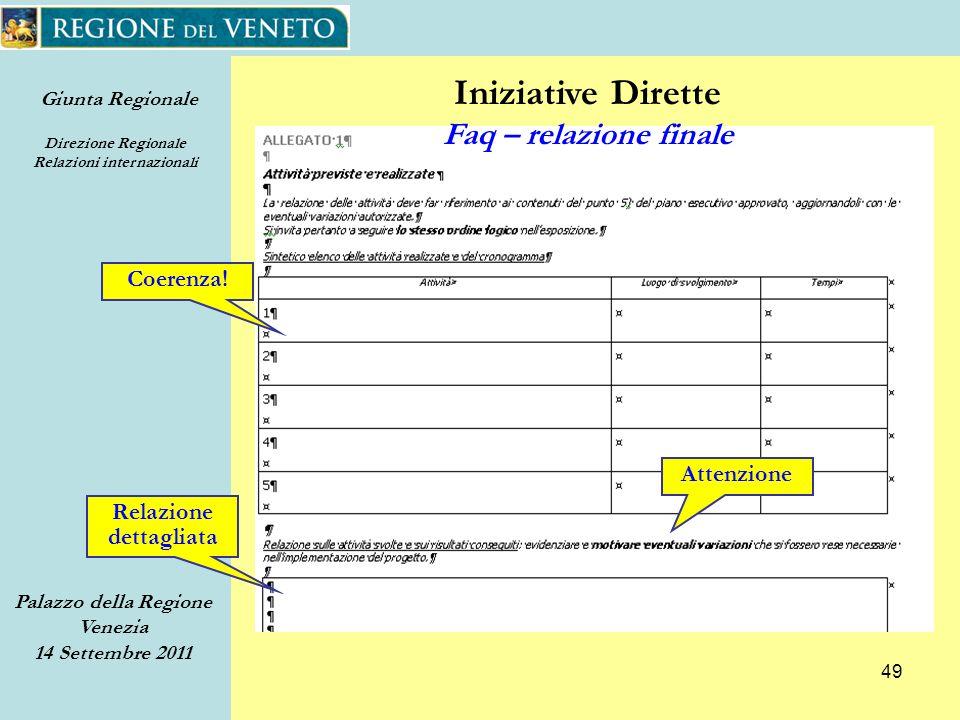 Giunta Regionale Direzione Regionale Relazioni internazionali Palazzo della Regione Venezia 14 Settembre 2011 49 Iniziative Dirette Faq – relazione finale Coerenza.