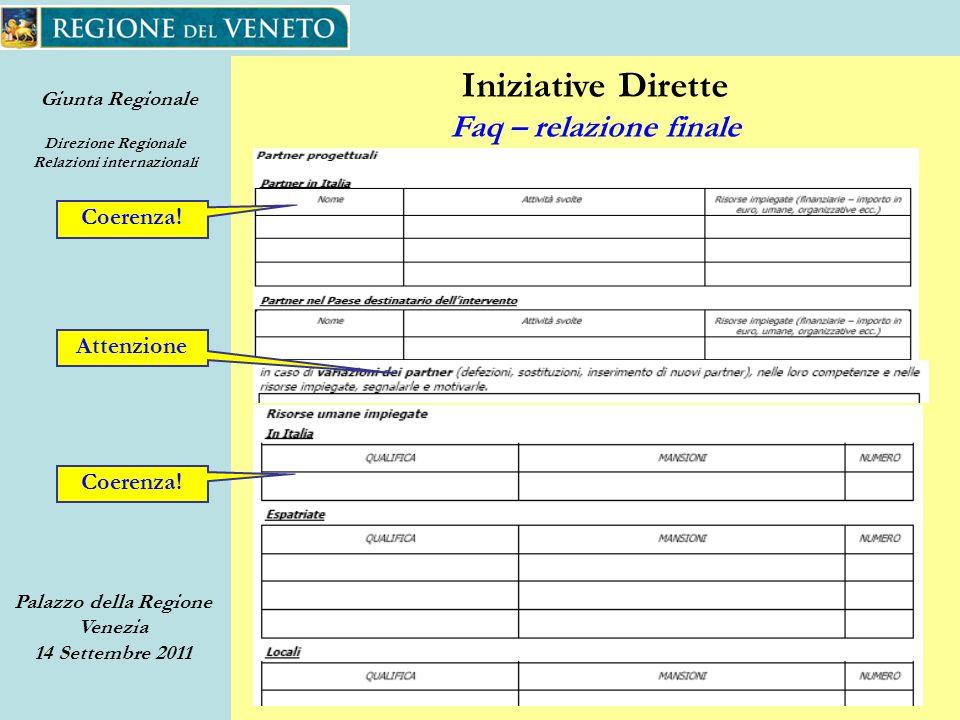 Giunta Regionale Direzione Regionale Relazioni internazionali Palazzo della Regione Venezia 14 Settembre 2011 50 Iniziative Dirette Faq – relazione finale Attenzione Coerenza!