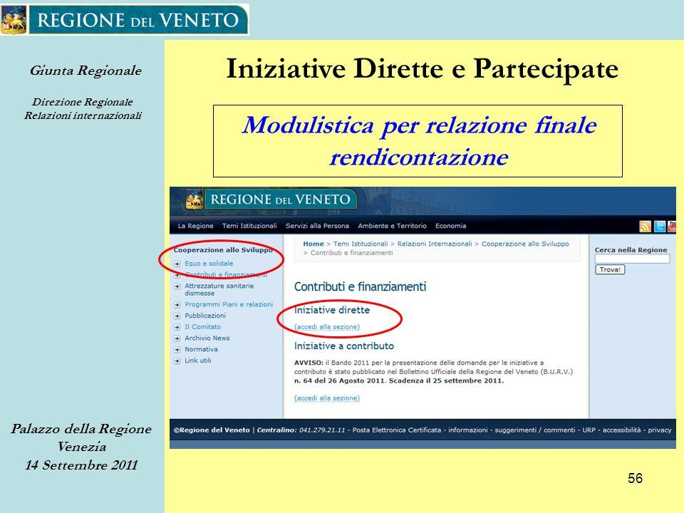 Giunta Regionale Direzione Regionale Relazioni internazionali Palazzo della Regione Venezia 14 Settembre 2011 56 Modulistica per relazione finale rendicontazione Iniziative Dirette e Partecipate