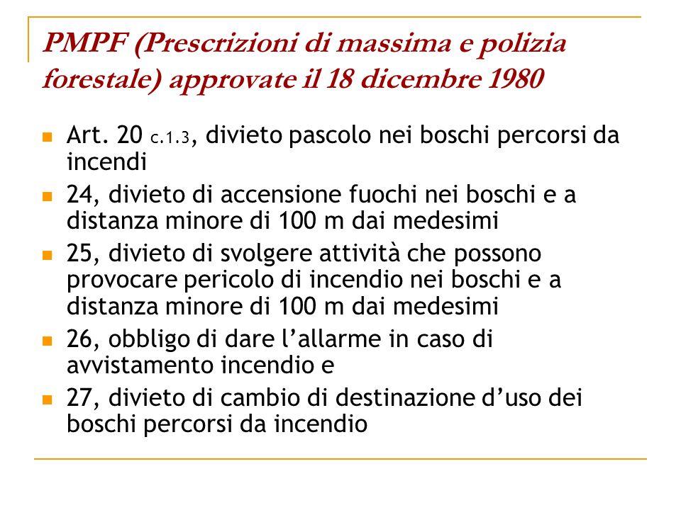 PMPF (Prescrizioni di massima e polizia forestale) approvate il 18 dicembre 1980 Art. 20 c.1.3, divieto pascolo nei boschi percorsi da incendi 24, div