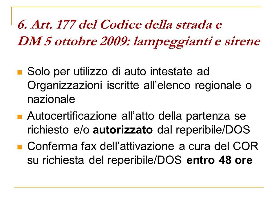 6. Art. 177 del Codice della strada e DM 5 ottobre 2009: lampeggianti e sirene Solo per utilizzo di auto intestate ad Organizzazioni iscritte allelenc