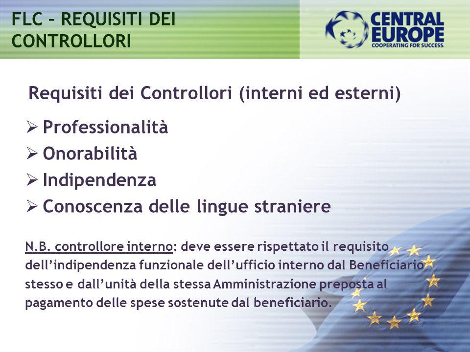 Requisiti dei Controllori (interni ed esterni) Professionalità Onorabilità Indipendenza Conoscenza delle lingue straniere N.B. controllore interno: de