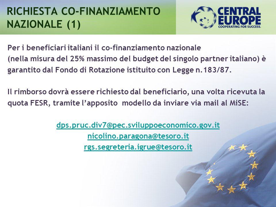 Per i beneficiari italiani il co-finanziamento nazionale (nella misura del 25% massimo del budget del singolo partner italiano) è garantito dal Fondo