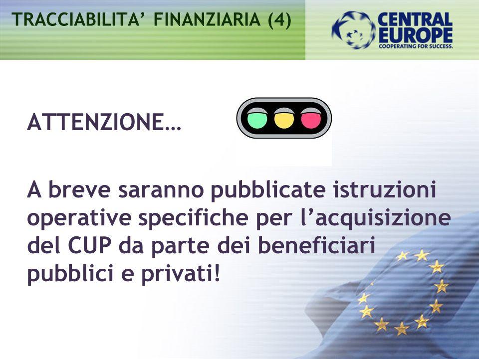 ATTENZIONE… A breve saranno pubblicate istruzioni operative specifiche per lacquisizione del CUP da parte dei beneficiari pubblici e privati! TRACCIAB