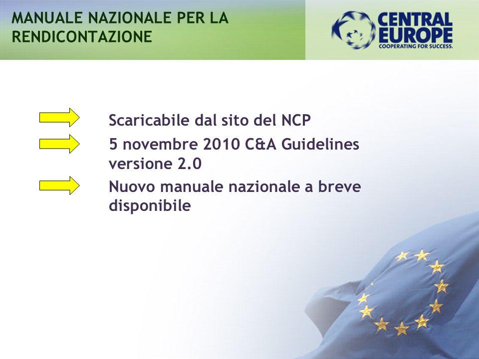 Scaricabile dal sito del NCP 5 novembre 2010 C&A Guidelines versione 2.0 Nuovo manuale nazionale a breve disponibile MANUALE NAZIONALE PER LA RENDICON