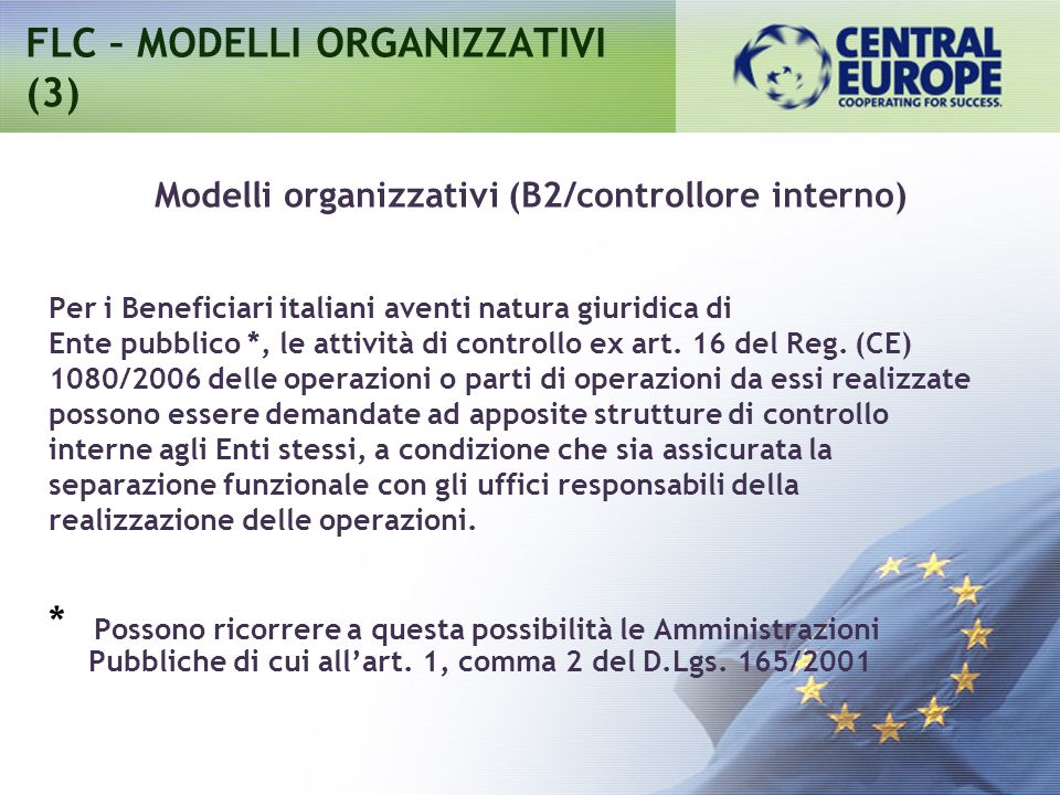 Requisiti dei Controllori (interni ed esterni) Professionalità Onorabilità Indipendenza Conoscenza delle lingue straniere N.B.