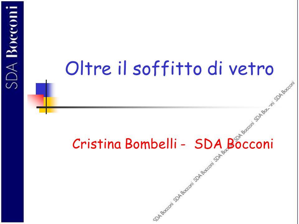 Oltre il soffitto di vetro Cristina Bombelli - SDA Bocconi