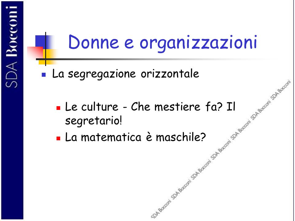 Donne e organizzazioni La segregazione orizzontale Le culture - Che mestiere fa? Il segretario! La matematica è maschile?
