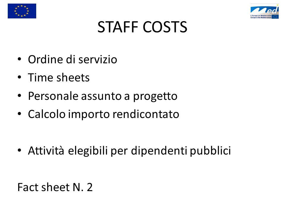STAFF COSTS Ordine di servizio Time sheets Personale assunto a progetto Calcolo importo rendicontato Attività elegibili per dipendenti pubblici Fact s