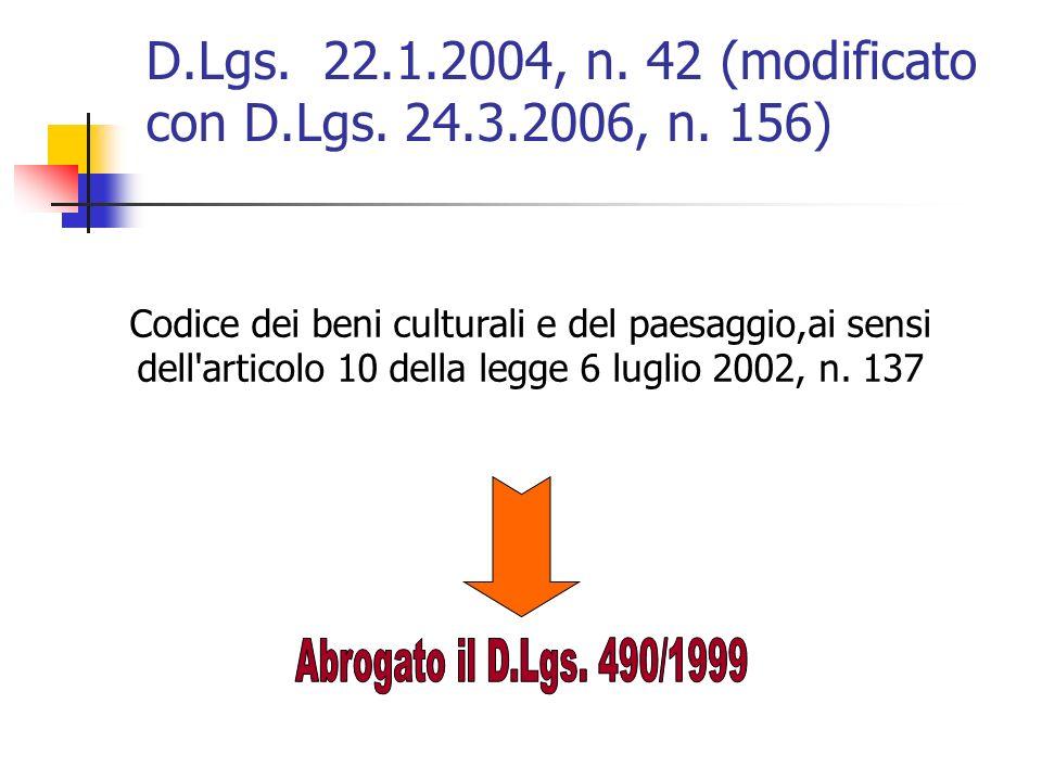 D.Lgs.22.1.2004, n. 42 (modificato con D.Lgs. 24.3.2006, n.