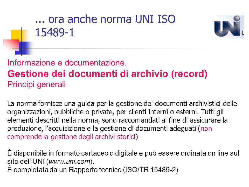 ...ora anche norma UNI ISO 15489-1 Informazione e documentazione.