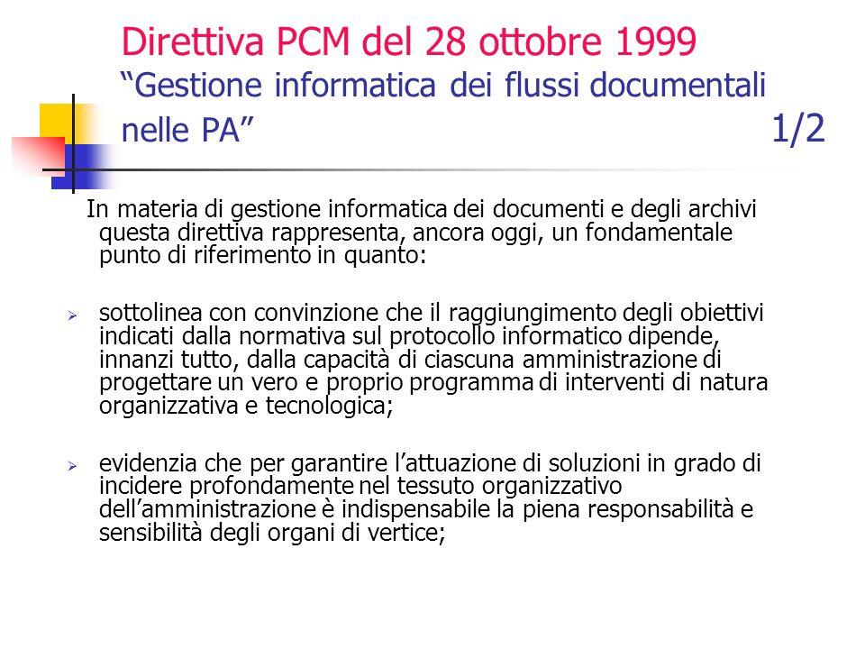 Direttiva MIT 4 gennaio 2005 Linee guida in materia di digitalizzazione della PA per lanno 2005 Definisce gli obiettivi della seconda fase della digitalizzazione della PA.
