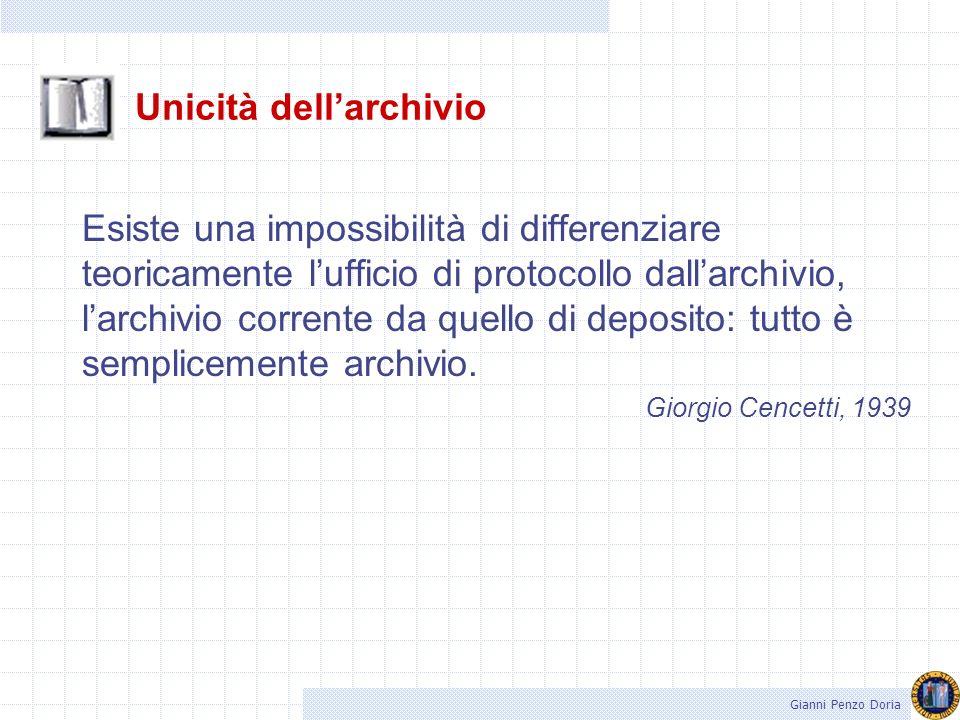 Lidea principale: larchivio è unico Un differenziamento degli archivi in storici e non storici, o non ancora storici, o semplicemente amministrativi,