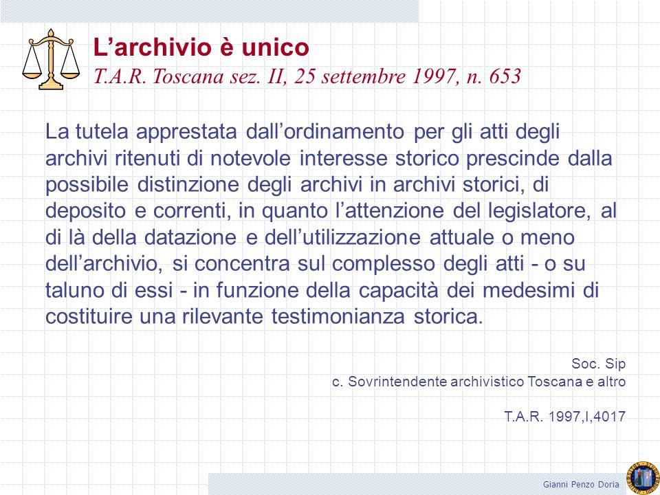 Gianni Penzo Doria Unicità dellarchivio Esiste una impossibilità di differenziare teoricamente lufficio di protocollo dallarchivio, larchivio corrente