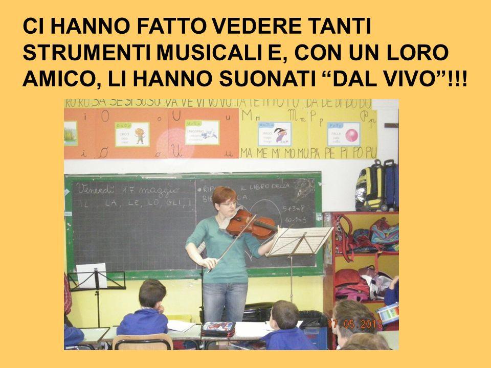 CI HANNO FATTO VEDERE TANTI STRUMENTI MUSICALI E, CON UN LORO AMICO, LI HANNO SUONATI DAL VIVO!!!