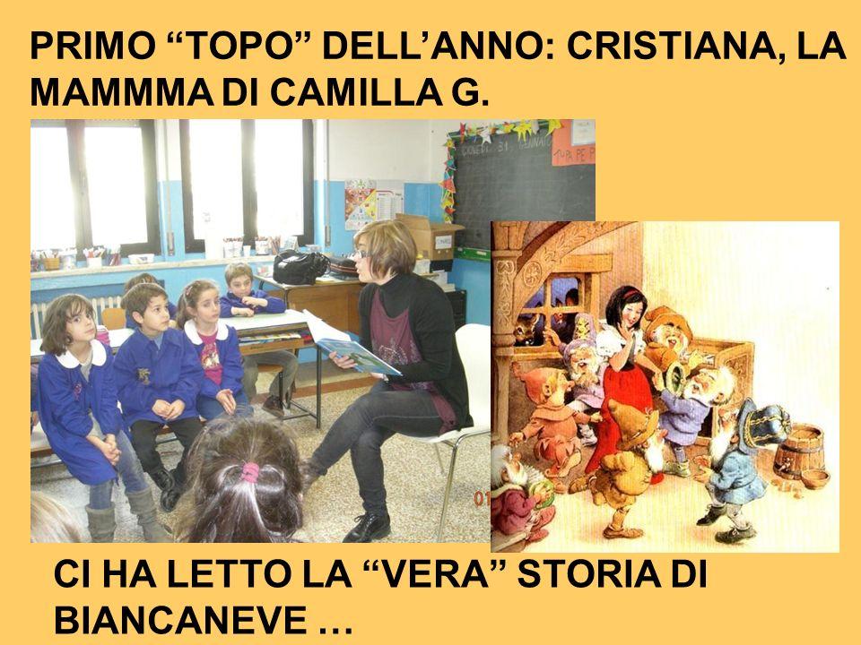PRIMO TOPO DELLANNO: CRISTIANA, LA MAMMMA DI CAMILLA G. CI HA LETTO LA VERA STORIA DI BIANCANEVE …