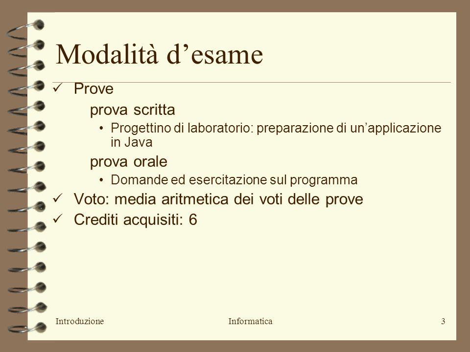 IntroduzioneInformatica4 Materiale didattico Testi consigliati: –1.A.