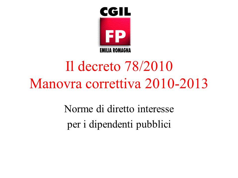 Il decreto 78/2010 Manovra correttiva 2010-2013 Norme di diretto interesse per i dipendenti pubblici