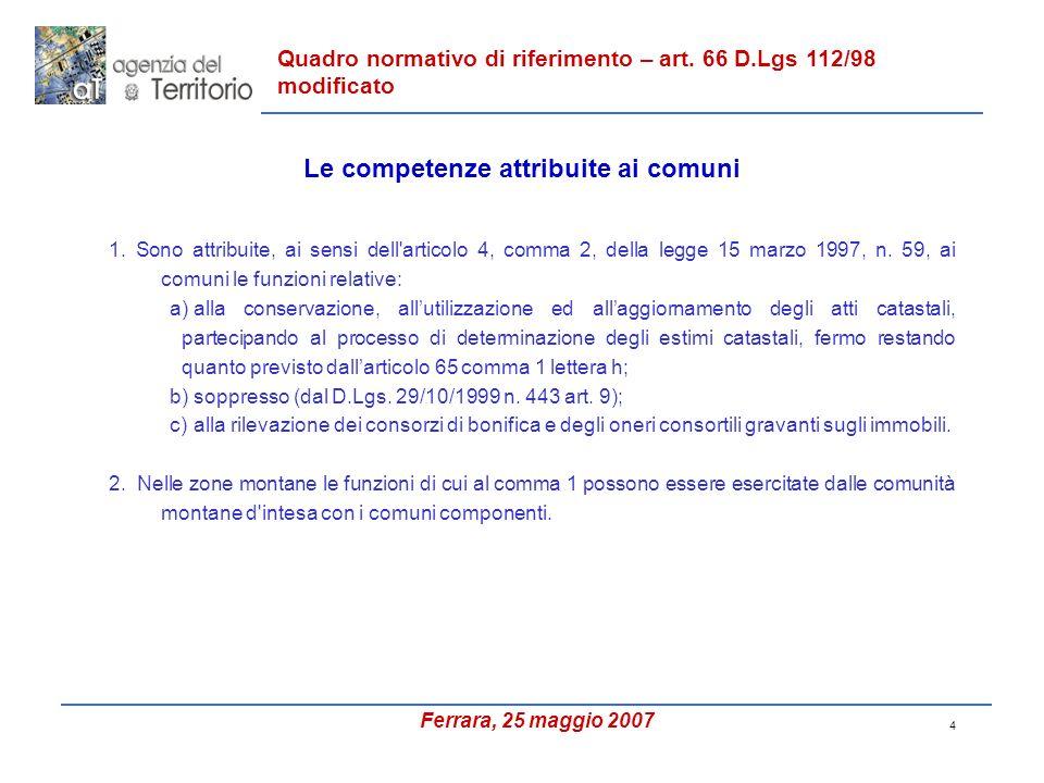 4 1. Sono attribuite, ai sensi dell articolo 4, comma 2, della legge 15 marzo 1997, n.