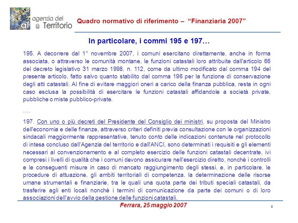 8 Quadro normativo di riferimento – Finanziaria 2007 195.