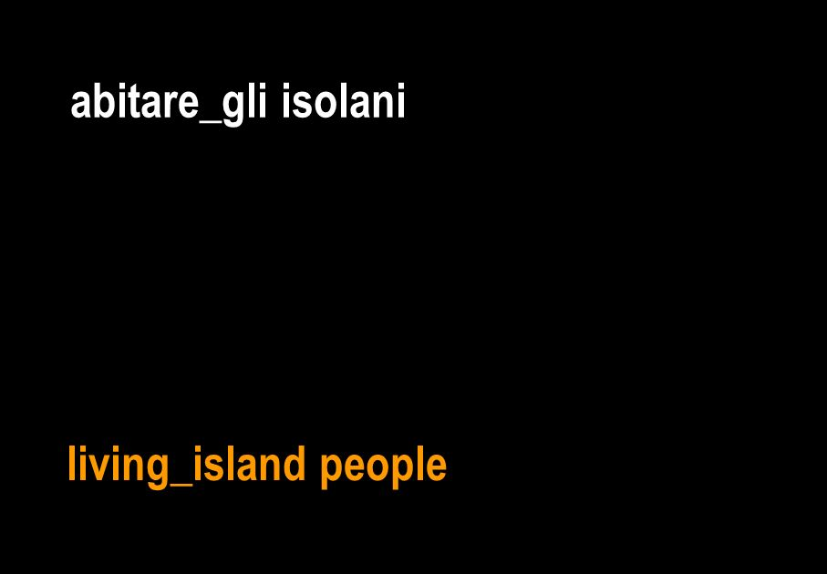 abitare_gli isolani living_island people