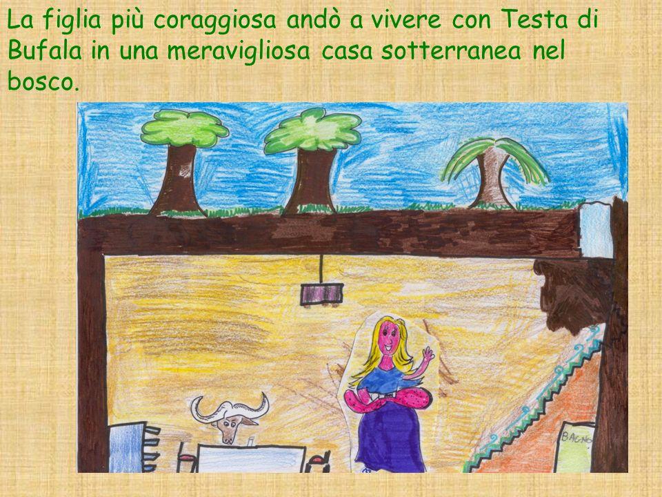 La figlia più coraggiosa andò a vivere con Testa di Bufala in una meravigliosa casa sotterranea nel bosco.