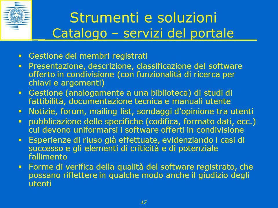 17 Strumenti e soluzioni Catalogo – servizi del portale Gestione dei membri registrati Presentazione, descrizione, classificazione del software offert