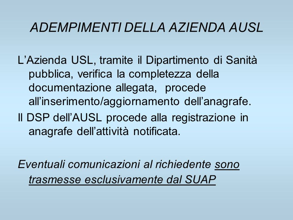 ADEMPIMENTI DELLA AZIENDA AUSL LAzienda USL, tramite il Dipartimento di Sanità pubblica, verifica la completezza della documentazione allegata, proced