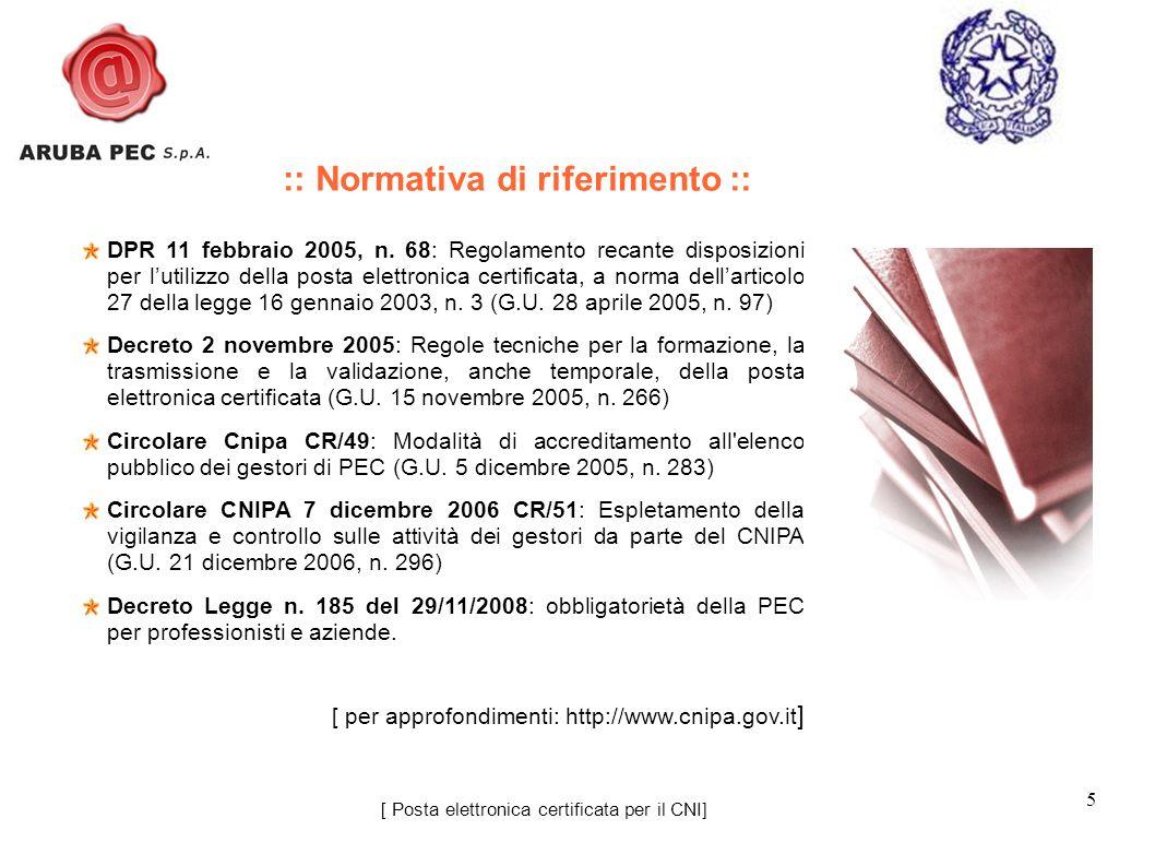 5 DPR 11 febbraio 2005, n. 68: Regolamento recante disposizioni per lutilizzo della posta elettronica certificata, a norma dellarticolo 27 della legge