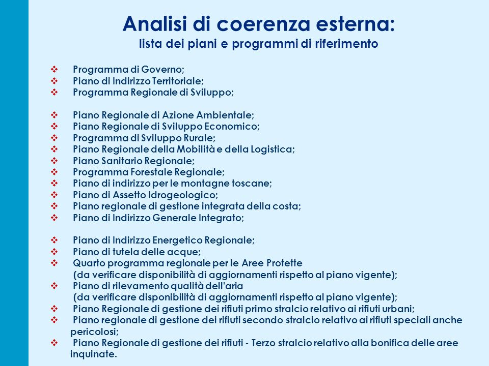 Programma di Governo; Piano di Indirizzo Territoriale; Programma Regionale di Sviluppo; Piano Regionale di Azione Ambientale; Piano Regionale di Svilu