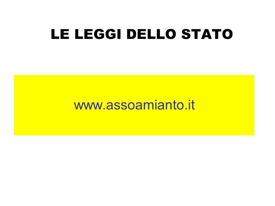 LE LEGGI DELLO STATO www.assoamianto.it