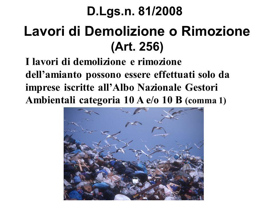Lavori di Demolizione o Rimozione (Art. 256) I lavori di demolizione e rimozione dellamianto possono essere effettuati solo da imprese iscritte allAlb