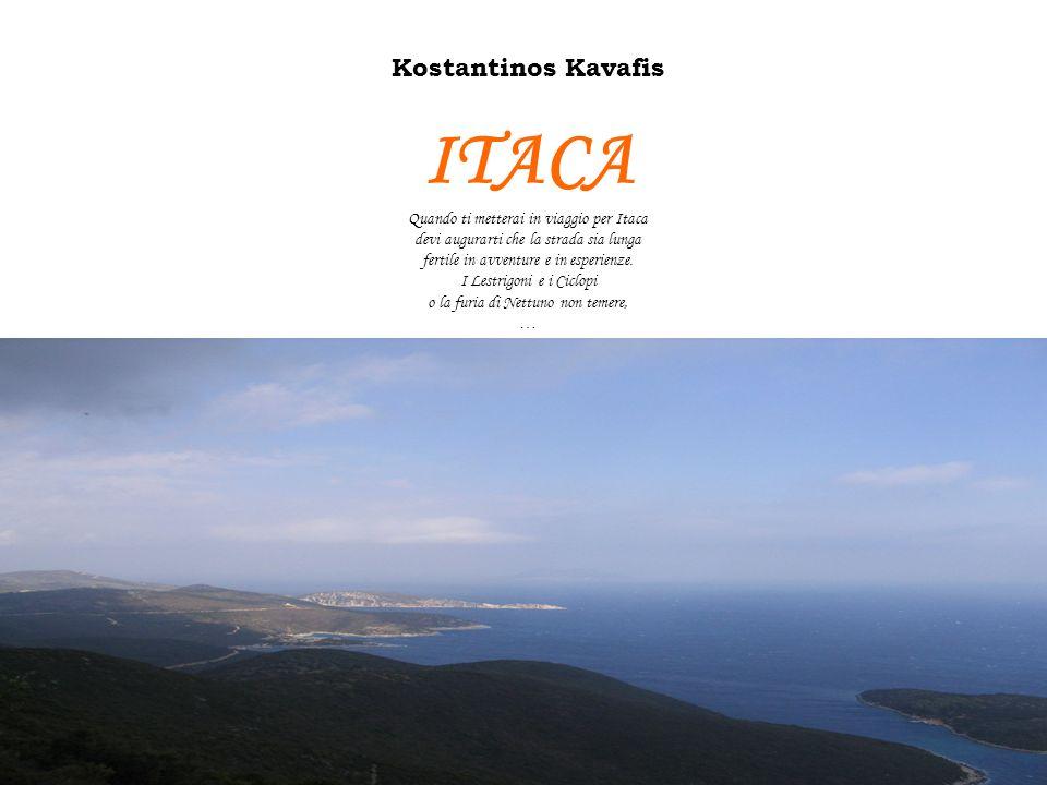 Kostantinos Kavafis ITACA Quando ti metterai in viaggio per Itaca devi augurarti che la strada sia lunga fertile in avventure e in esperienze. I Lestr
